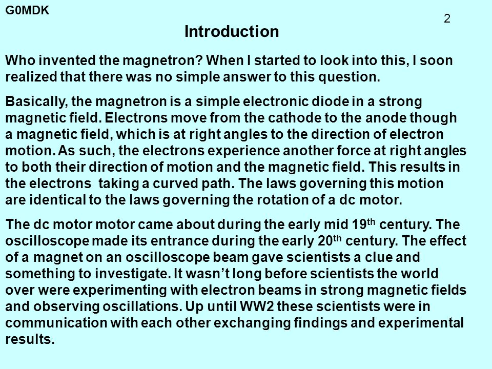 Introduction Who invented the magnetron When I started to look into this, I soon realized that there was no simple answer to this question.