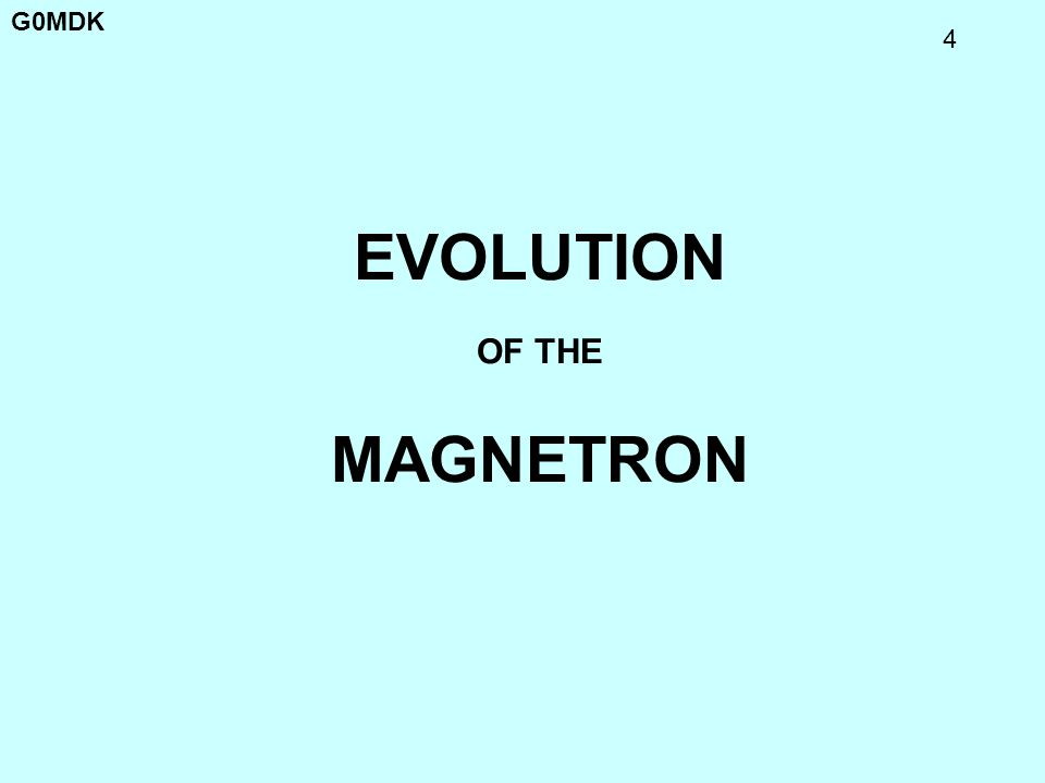 EVOLUTION OF THE MAGNETRON