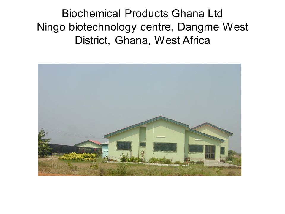 Biochemical Products Ghana Ltd Ningo biotechnology centre, Dangme West District, Ghana, West Africa