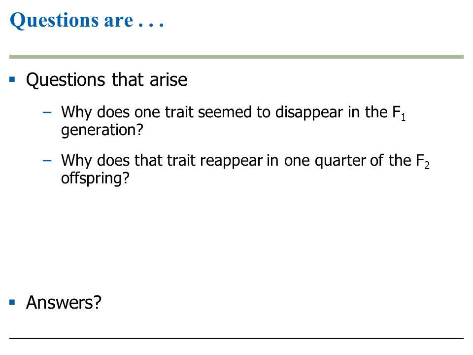 Questions are . . . Questions that arise Answers