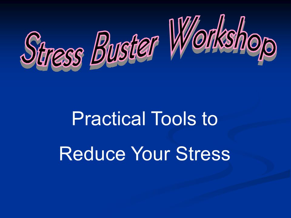 Practical Tools to Reduce Your Stress