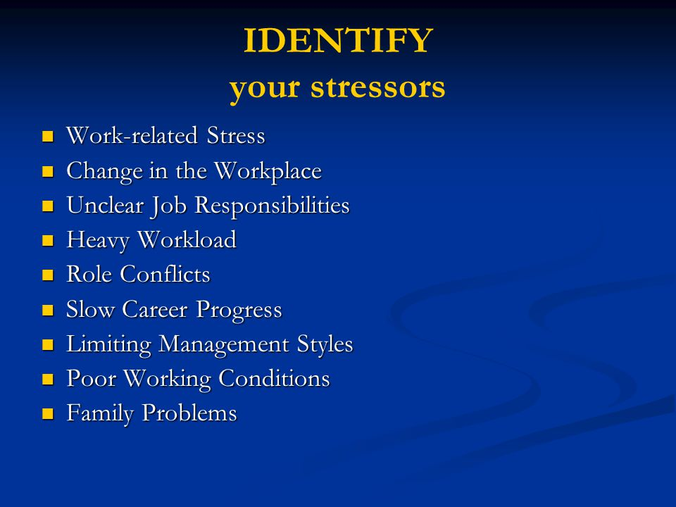 IDENTIFY your stressors