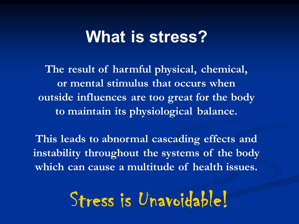 Stress is Unavoidable! What is stress