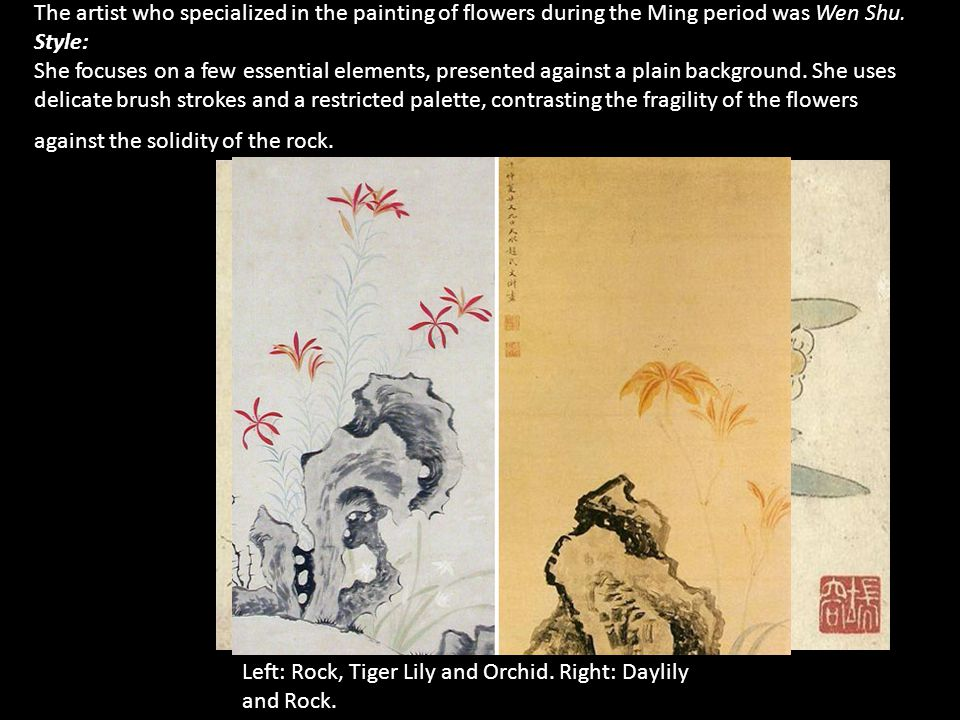 The artist who specialized in the painting of flowers during the Ming period was Wen Shu.
