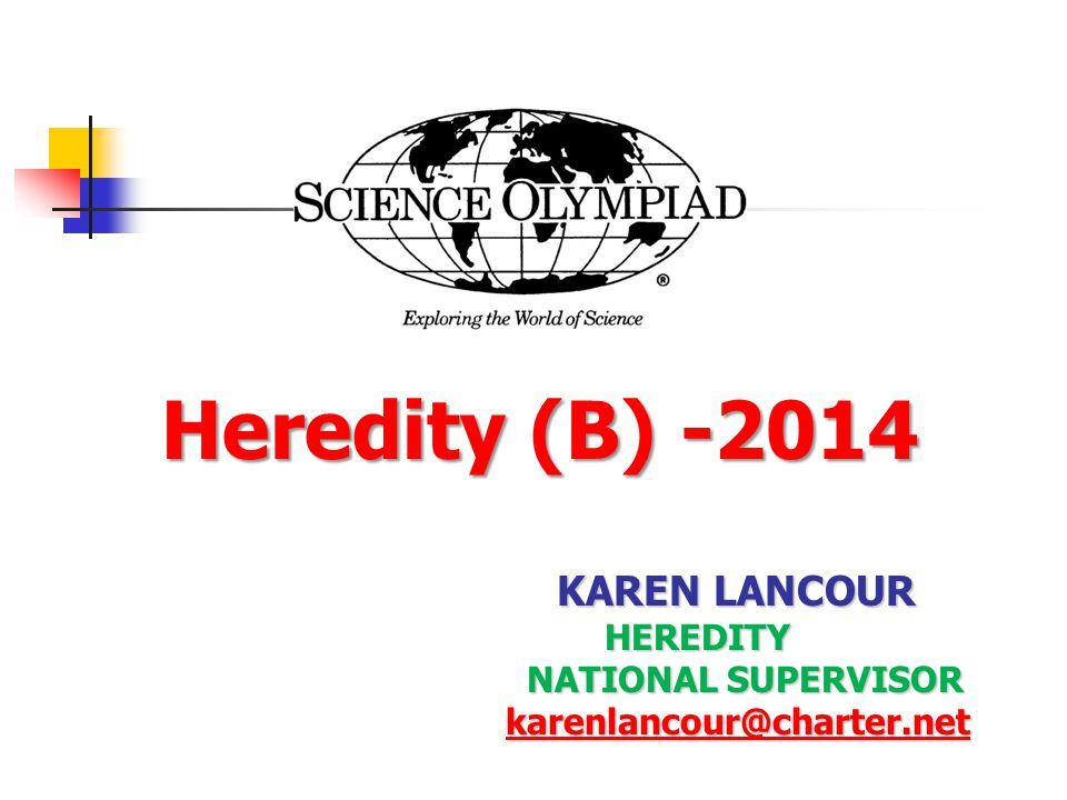 Heredity (B) KAREN LANCOUR HEREDITY NATIONAL SUPERVISOR