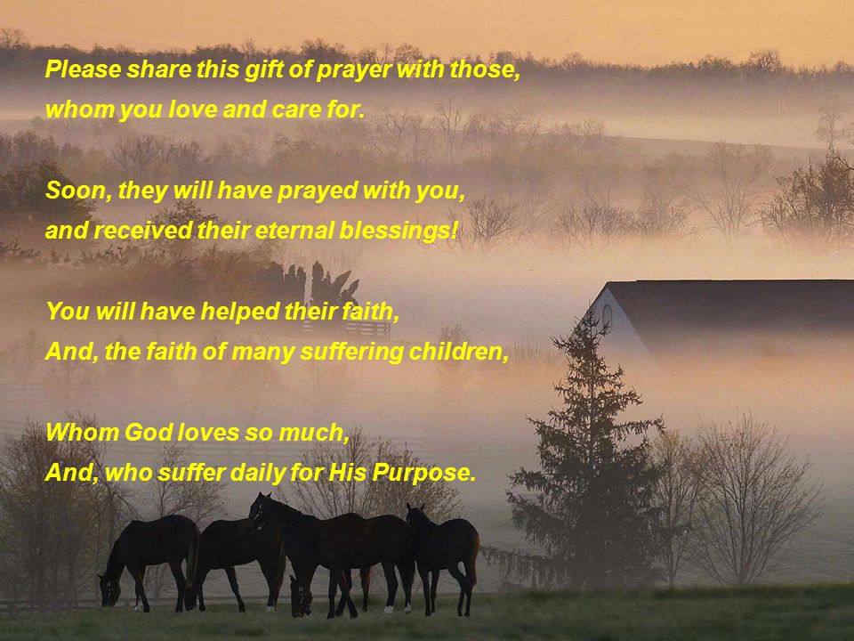 Please share this gift of prayer with those,
