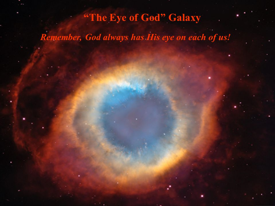 Remember, God always has His eye on each of us!