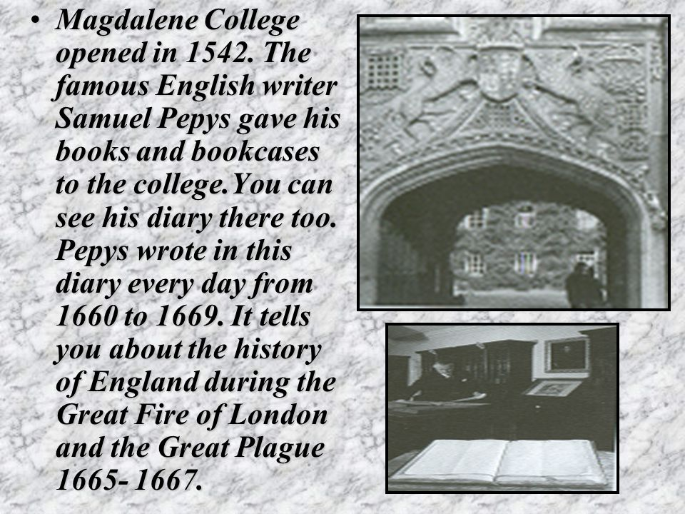 Magdalene College opened in 1542