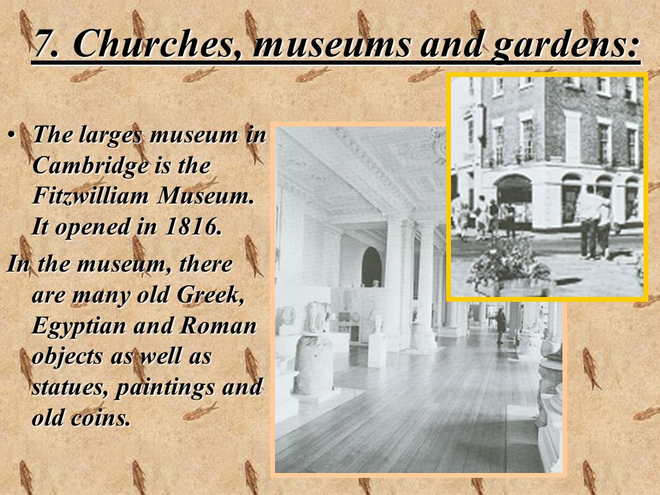 7. Churches, museums and gardens: