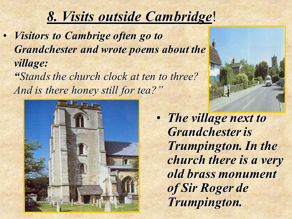 8. Visits outside Cambridge!