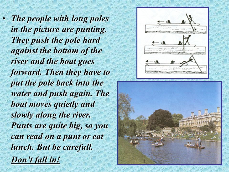 The people with long poles in the picture are punting