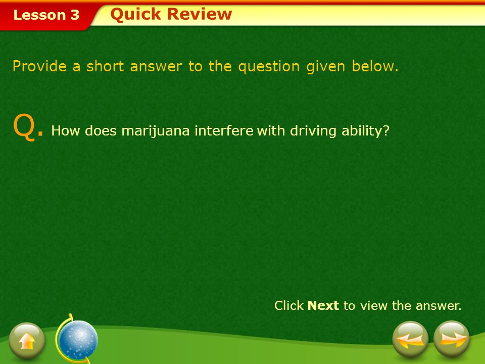 Q. How does marijuana interfere with driving ability