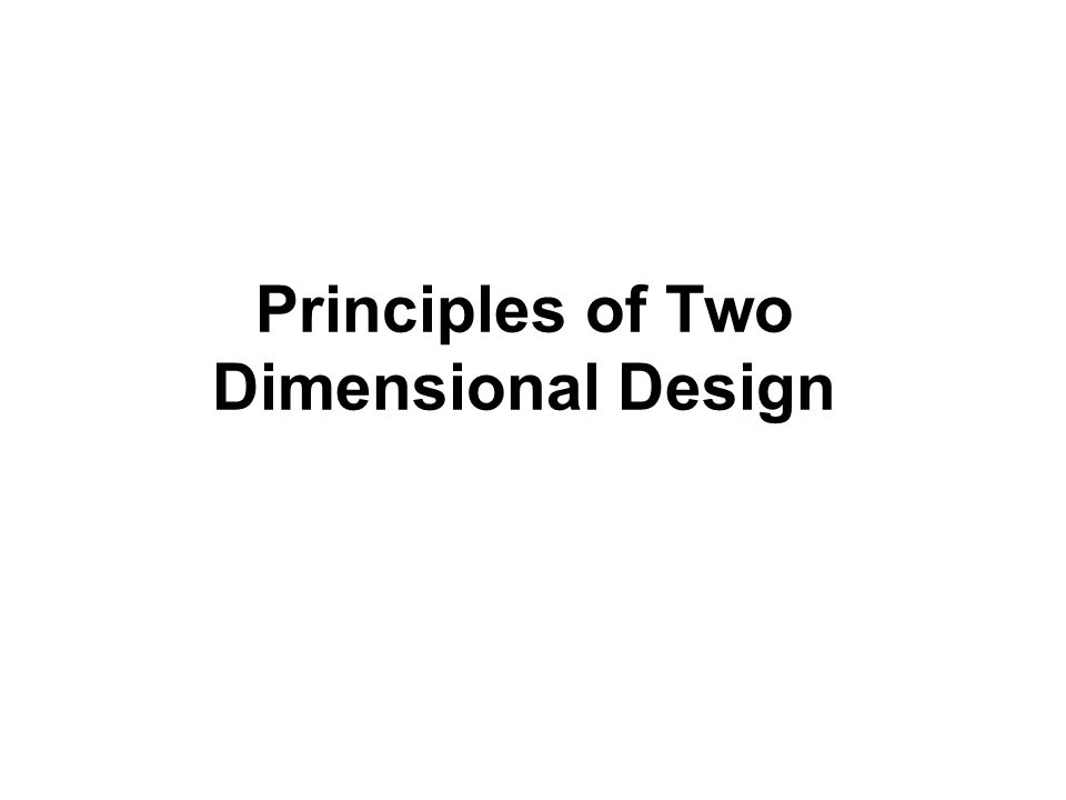 Principles of Two Dimensional Design