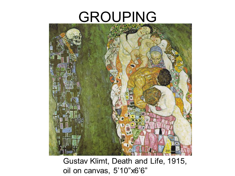 GROUPING Gustav Klimt, Death and Life, 1915, oil on canvas, 5'10 x6'6