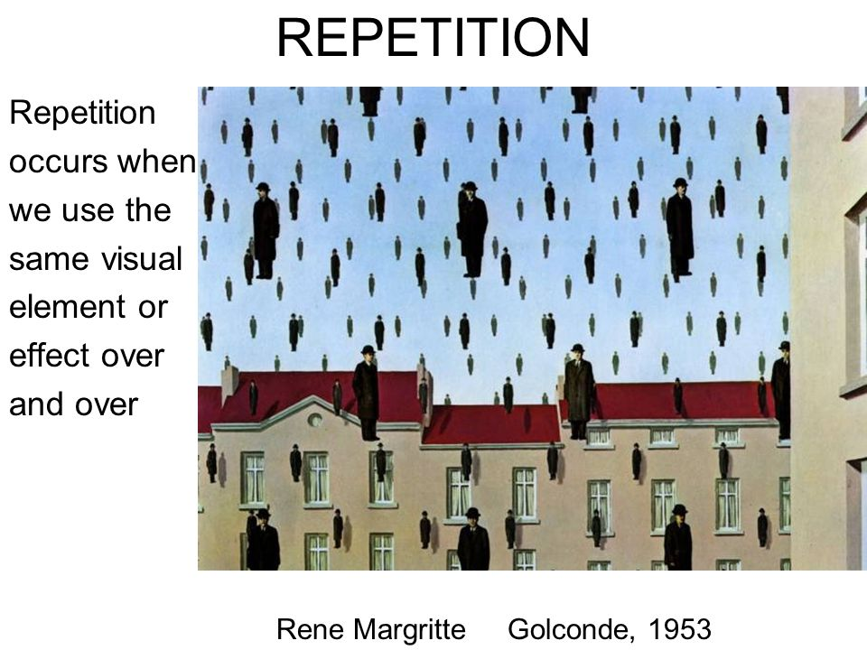 REPETITION Repetition occurs when we use the same visual element or