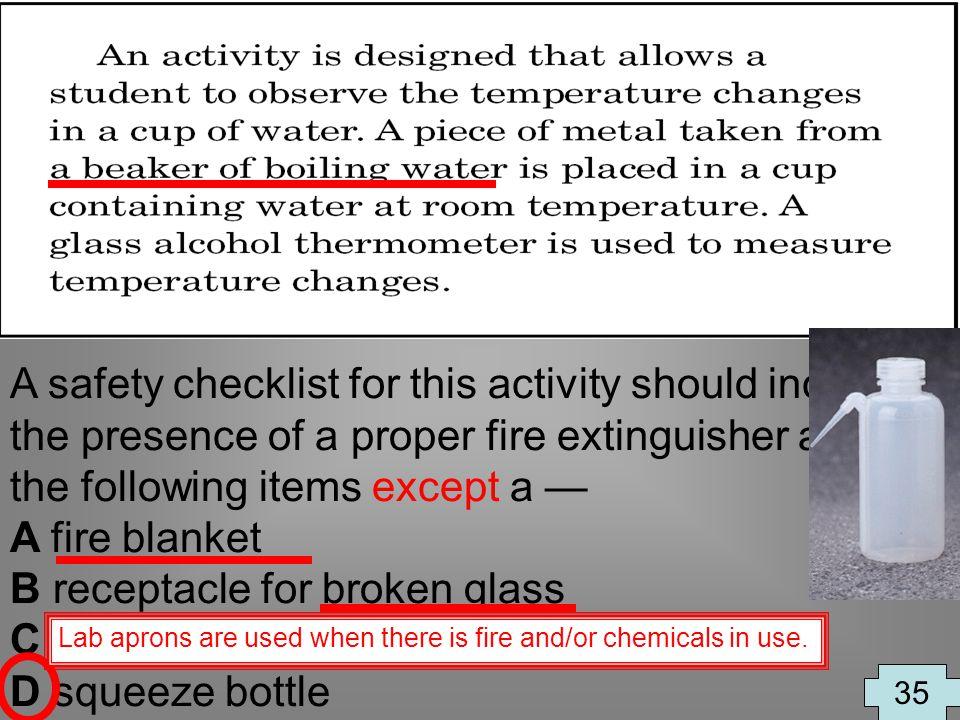 B receptacle for broken glass C laboratory apron D squeeze bottle