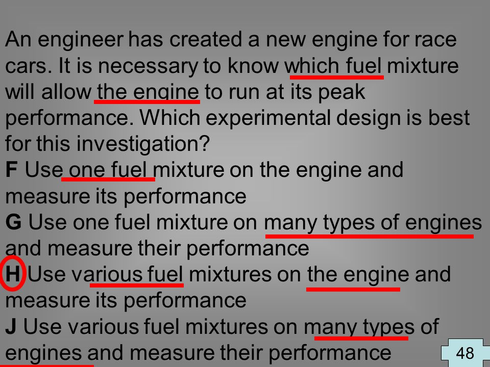 F Use one fuel mixture on the engine and measure its performance