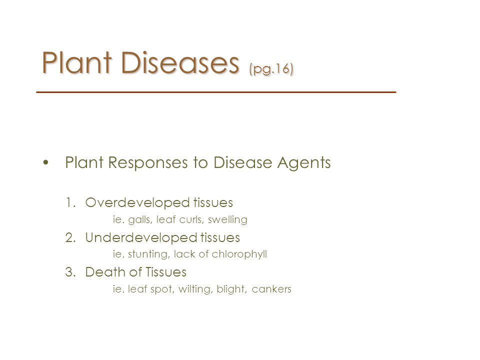 Plant Diseases (pg.16) Plant Responses to Disease Agents