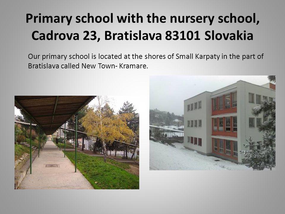 Primary school with the nursery school, Cadrova 23, Bratislava 83101 Slovakia