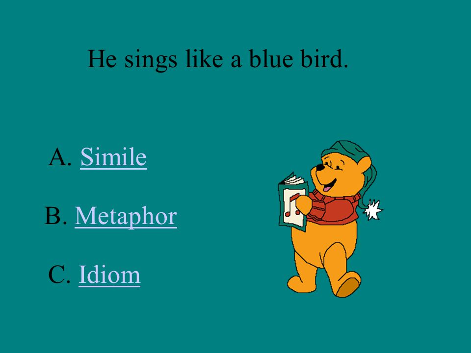 He sings like a blue bird.