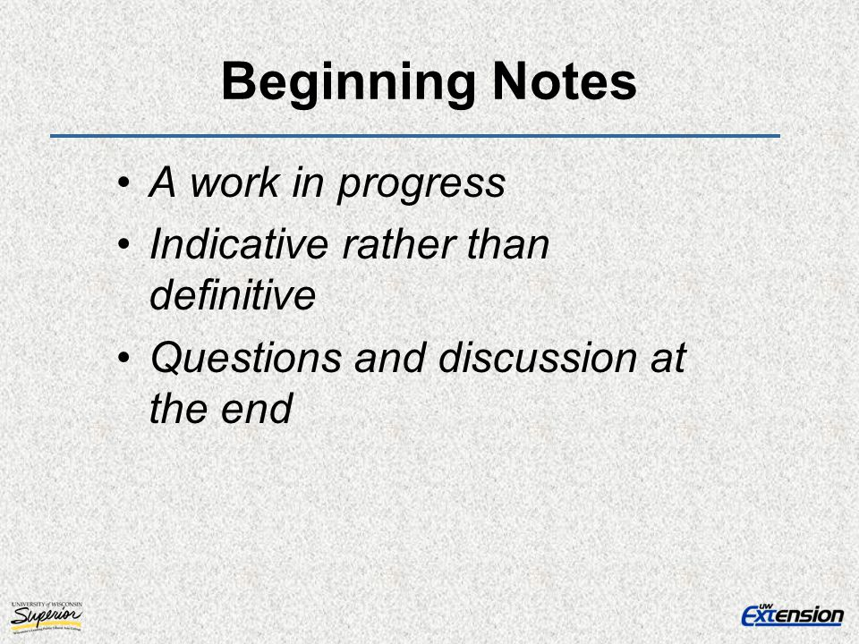 Beginning Notes A work in progress Indicative rather than definitive