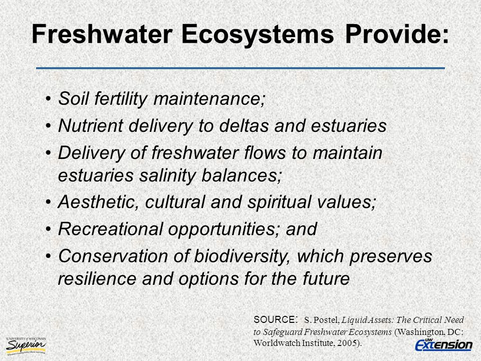 Freshwater Ecosystems Provide: