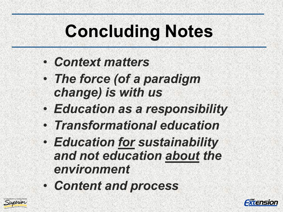 Concluding Notes Context matters
