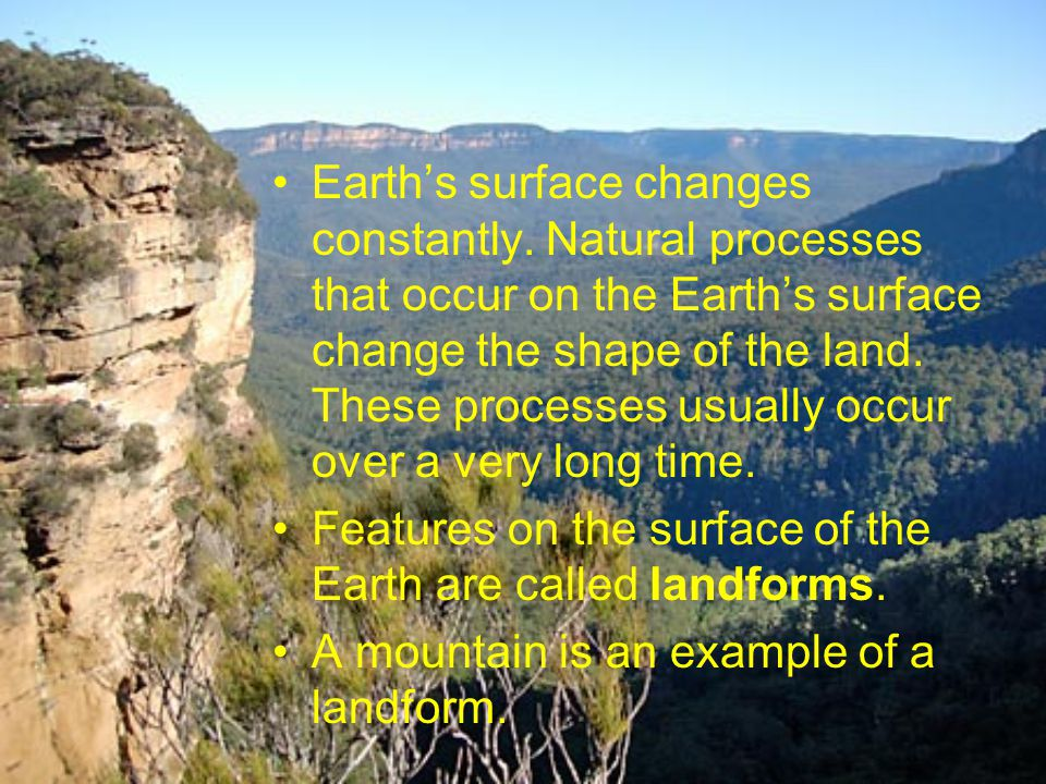 Earth's surface changes constantly
