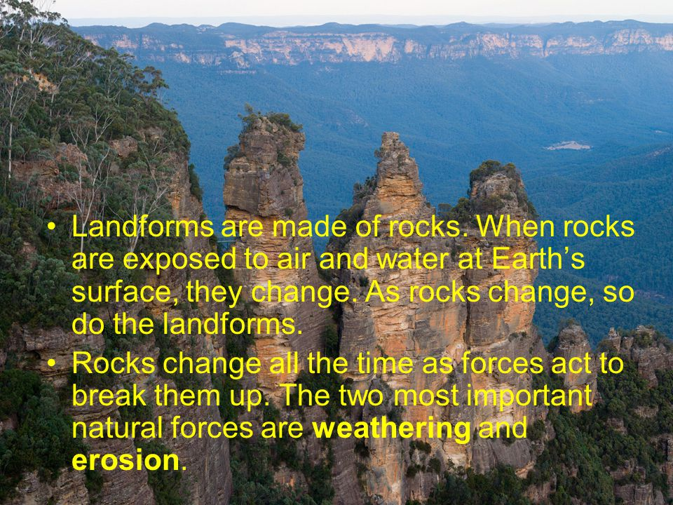Landforms are made of rocks