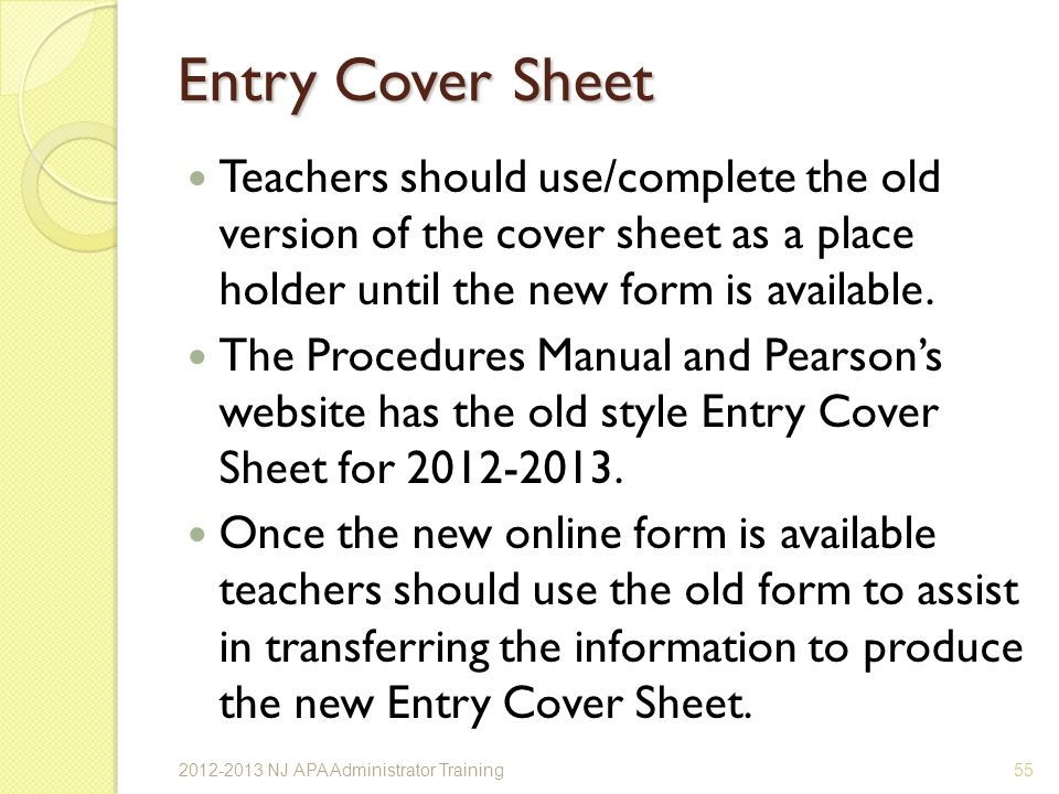 Entry Cover Sheet Teachers should use/complete the old version of the cover sheet as a place holder until the new form is available.