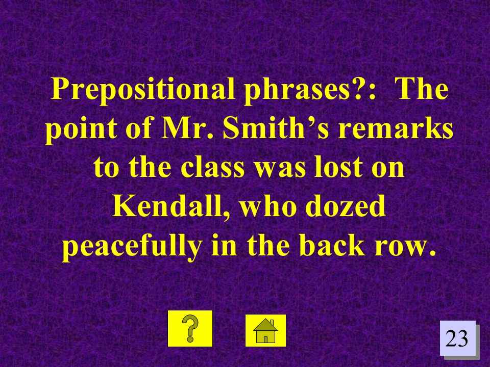 Prepositional phrases. : The point of Mr