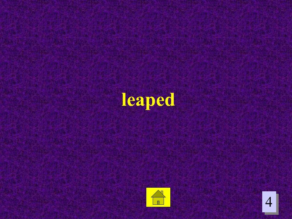 leaped 4