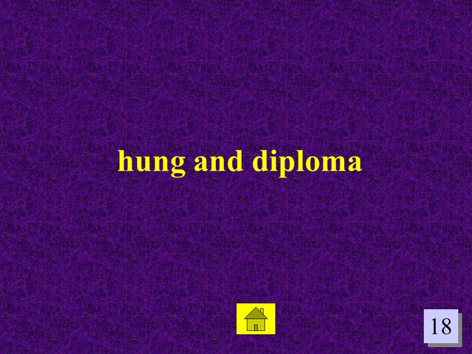hung and diploma 18