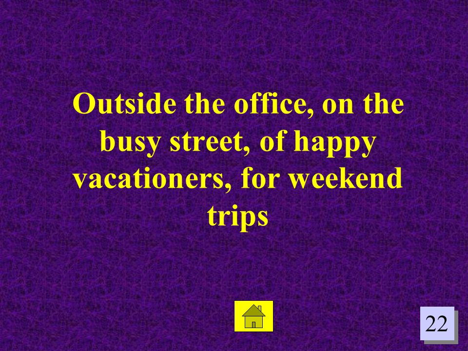 Outside the office, on the busy street, of happy vacationers, for weekend trips
