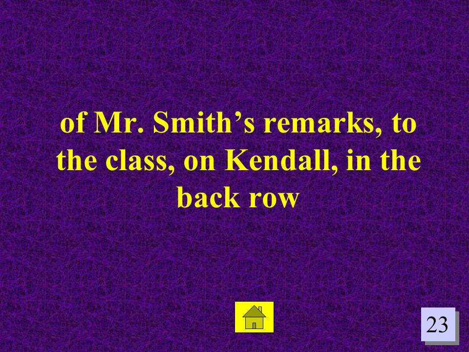 of Mr. Smith's remarks, to the class, on Kendall, in the back row