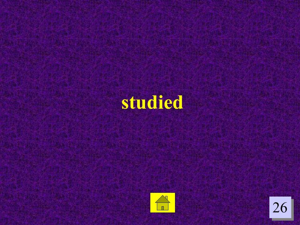studied 26