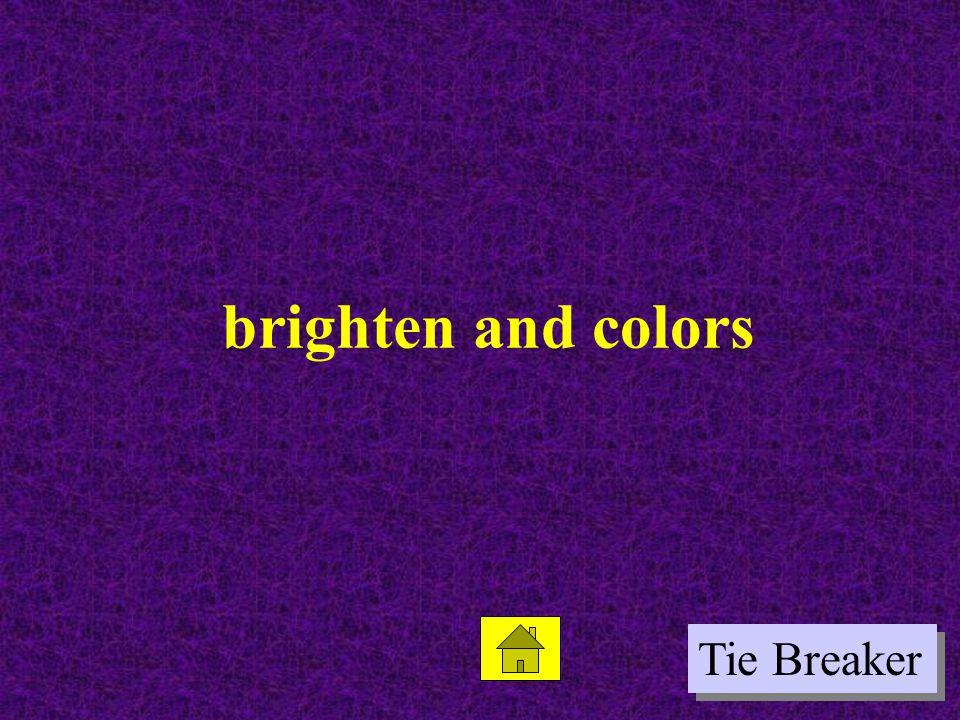brighten and colors Tie Breaker
