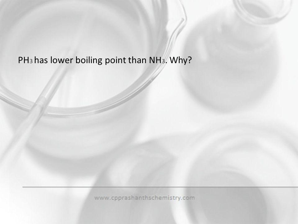 PH3 has lower boiling point than NH3. Why