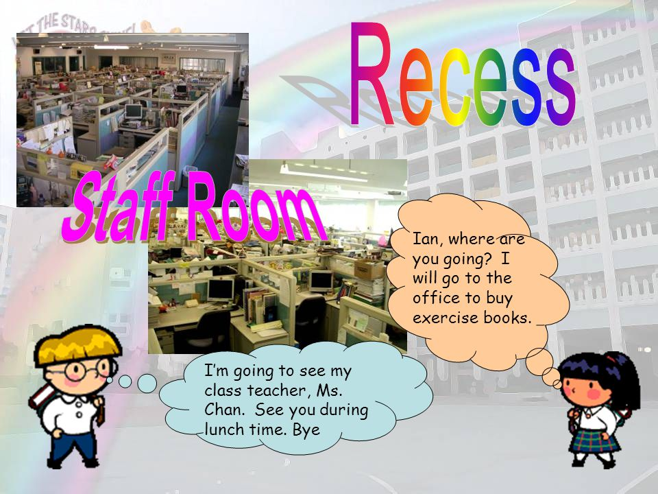Recess Staff Room.