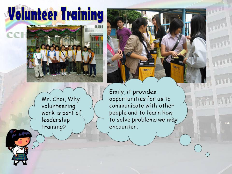 Volunteer Training Every member of our family is required to complete at least 10 hours of voluntary work every year.