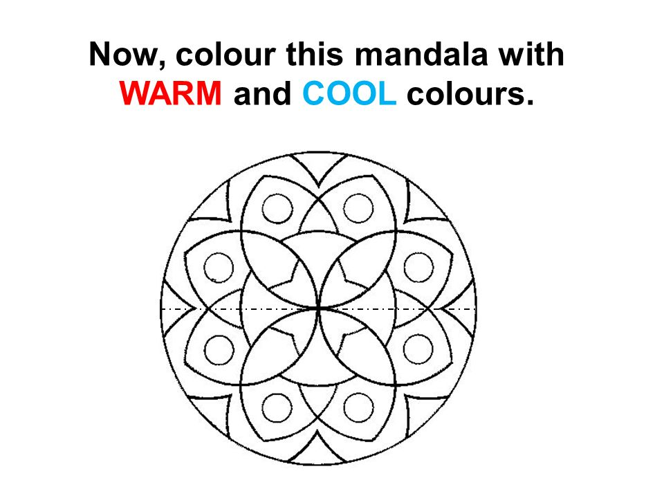 Now, colour this mandala with WARM and COOL colours.