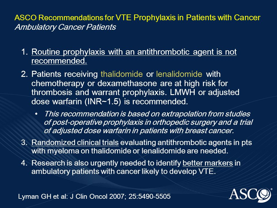 Routine prophylaxis with an antithrombotic agent is not recommended.