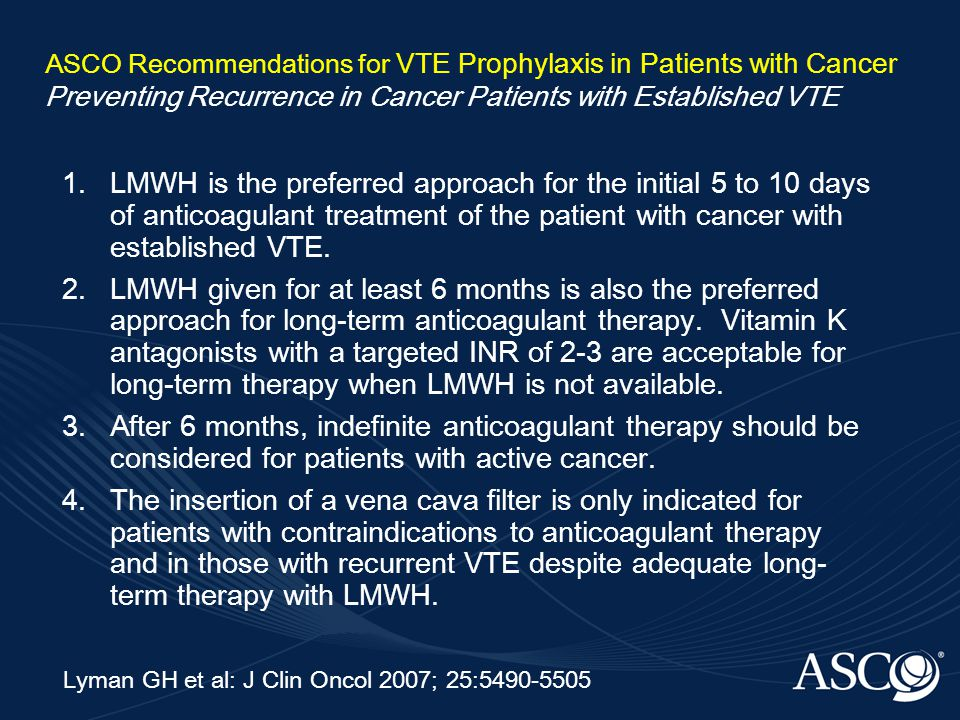 ASCO Recommendations for VTE Prophylaxis in Patients with Cancer Preventing Recurrence in Cancer Patients with Established VTE