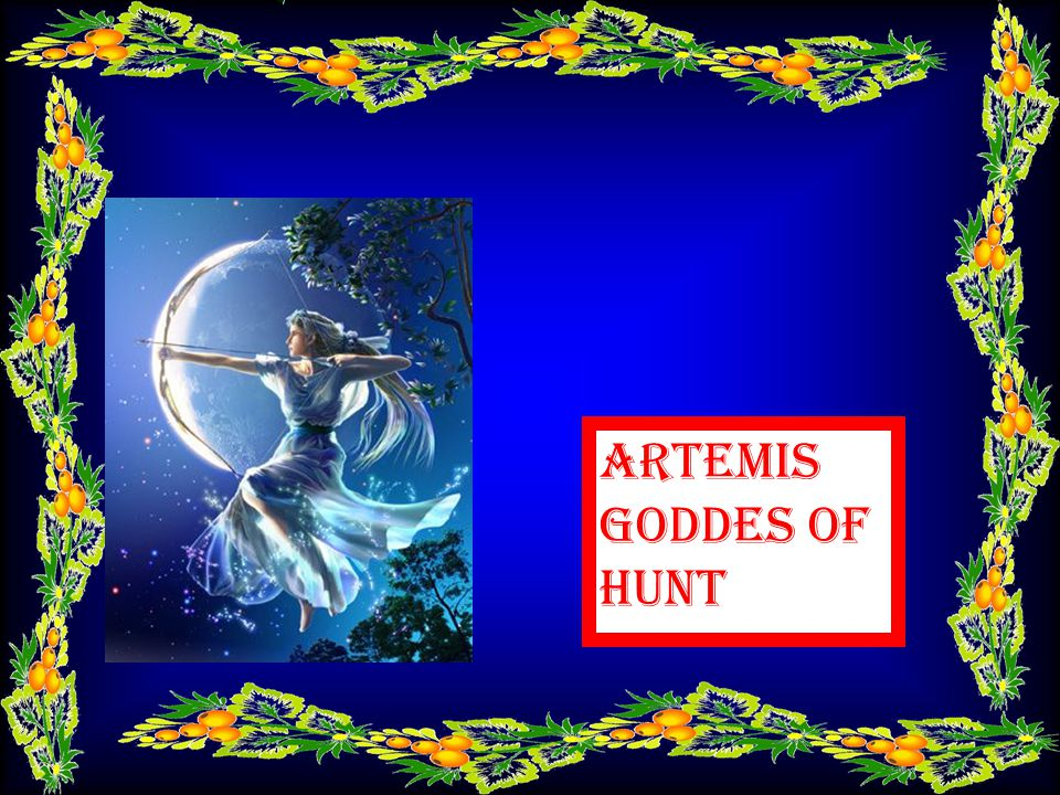 Artemis Artemis goddes of hunt