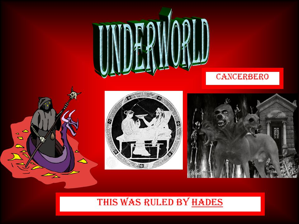 UnderWorld Cancerbero This Was Ruled By Hades