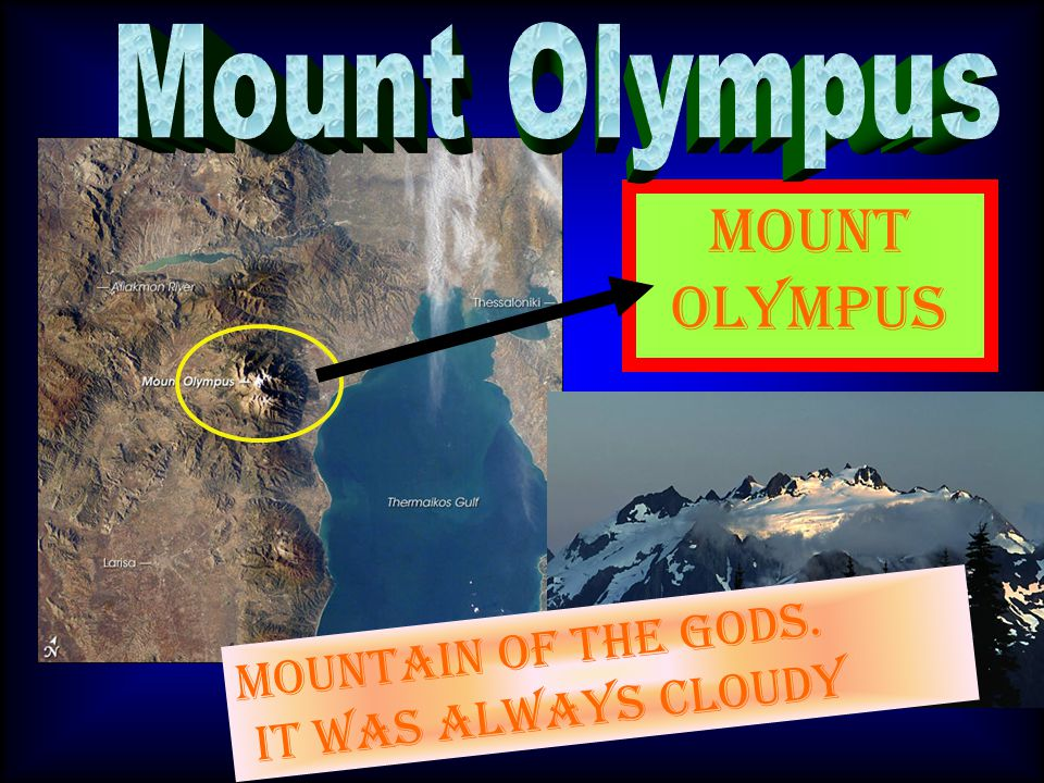 Mount Olympus Mount olympus mountain of the gods. it was always cloudy