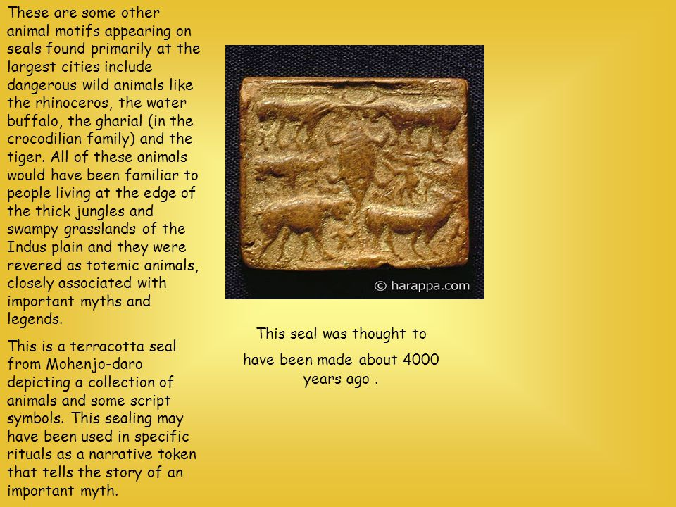 This seal was thought to have been made about 4000 years ago .