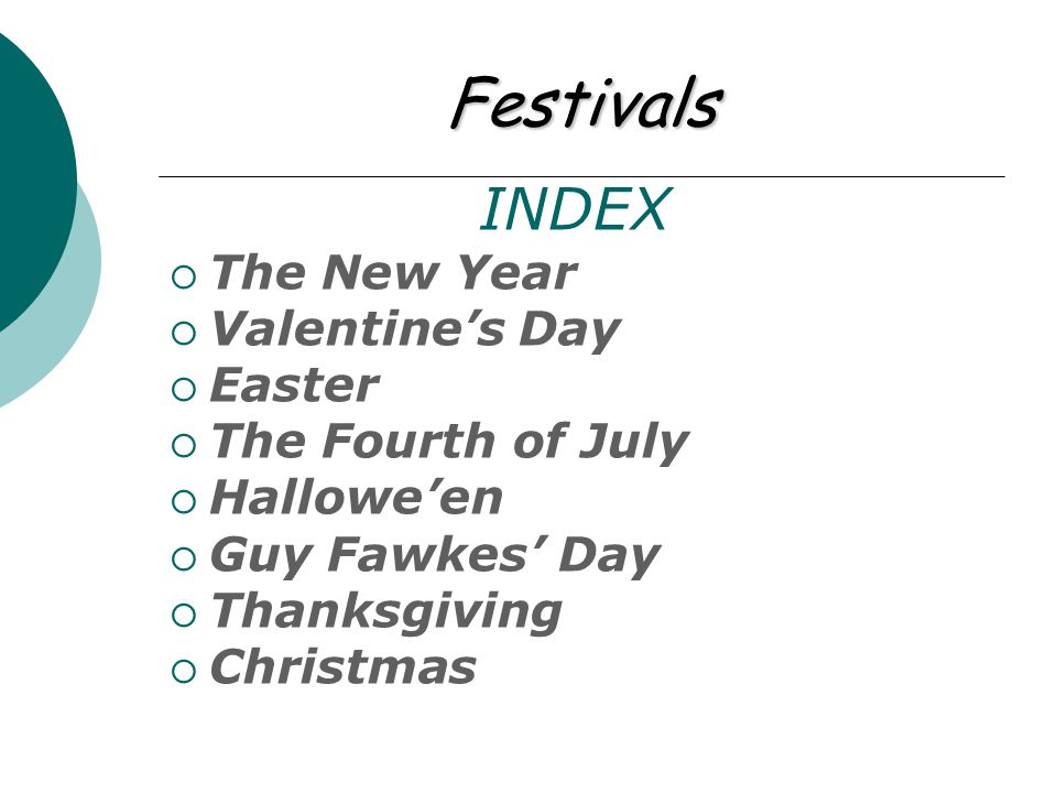 Festivals INDEX The New Year Valentine's Day Easter The Fourth of July