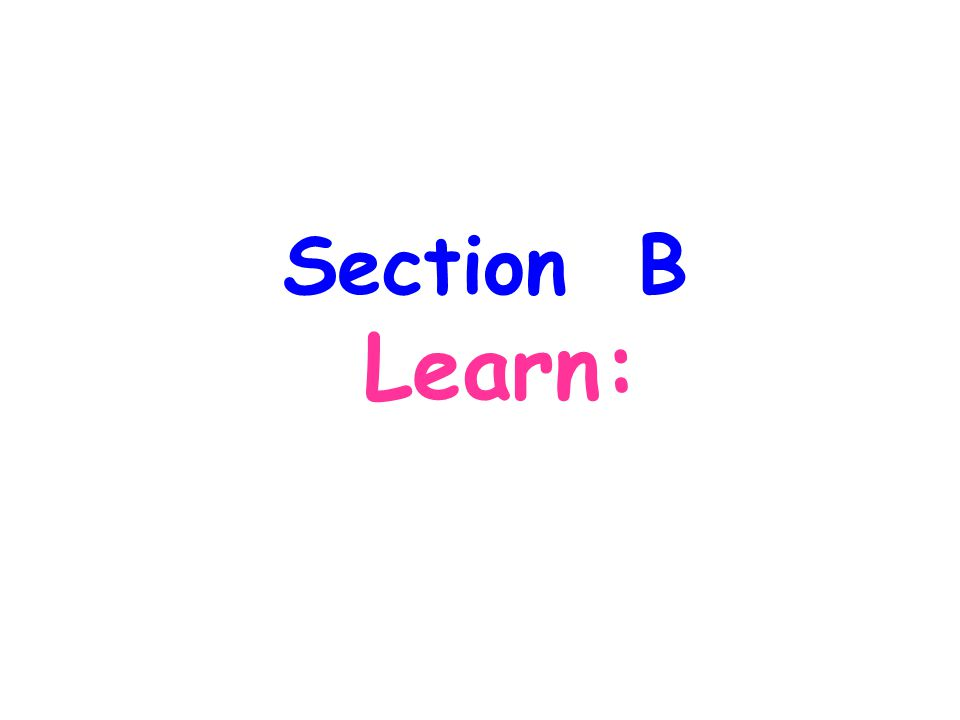 Section B Learn: