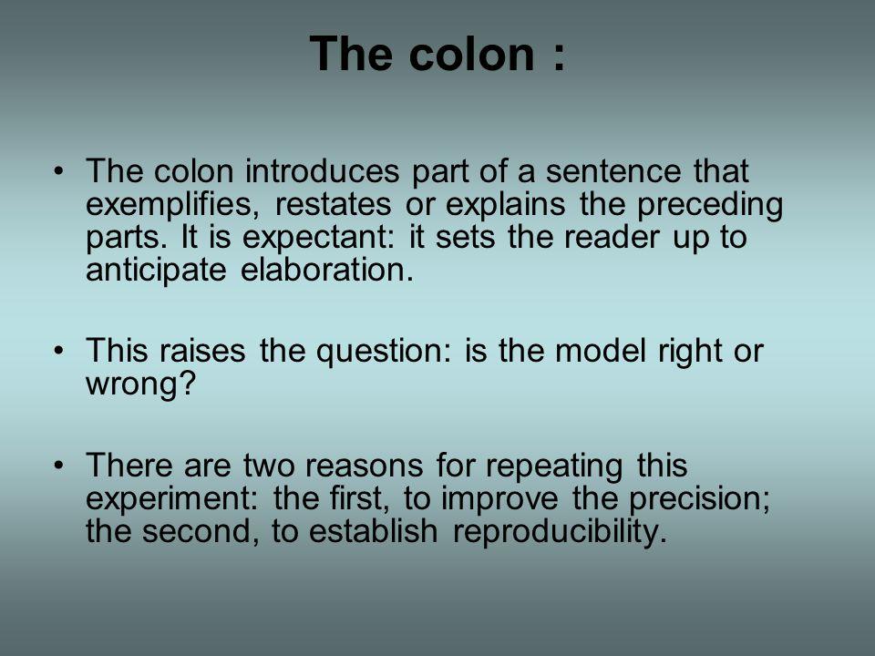 The colon :